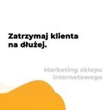 01_Zatrzymaj_klienta_na_dluzej_marketing_sklepu_internetowego